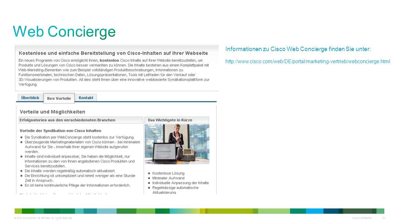 © 2010 Cisco and/or its affiliates. All rights reserved. Cisco Confidential 22 Informationen zu Cisco Web Concierge finden Sie unter: http://www.cisco