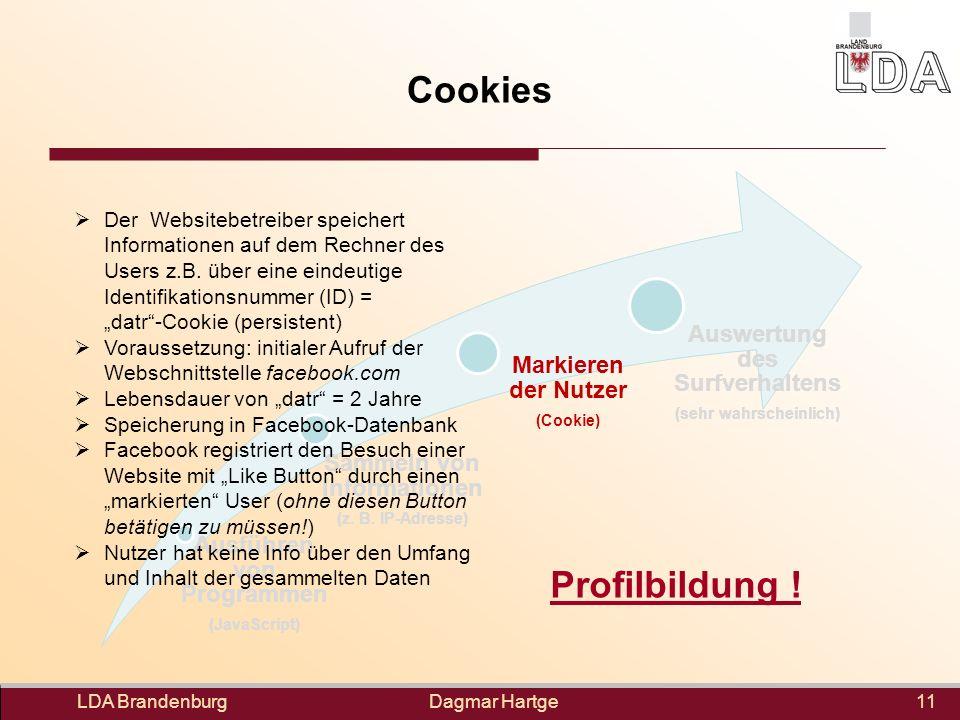 Dagmar Hartge Cookies Ausführen von Programmen (JavaScript) Sammeln von Informationen (z. B. IP-Adresse) Markieren der Nutzer (Cookie) Auswertung des