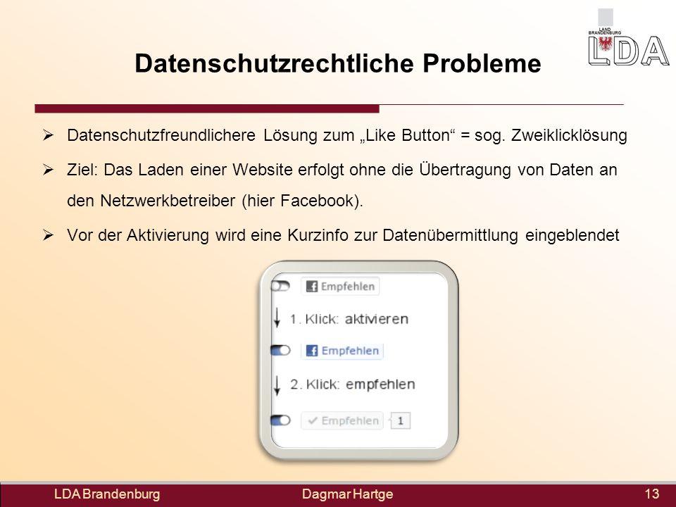 Dagmar Hartge Datenschutzrechtliche Probleme Datenschutzfreundlichere Lösung zum Like Button = sog. Zweiklicklösung Ziel: Das Laden einer Website erfo
