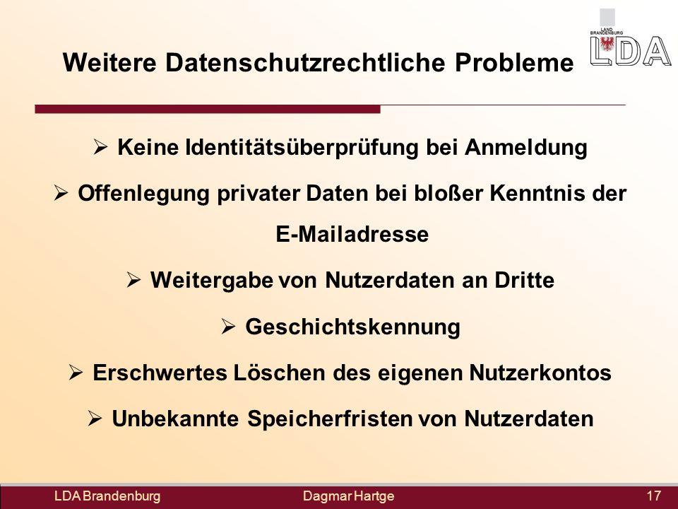 Dagmar Hartge Weitere Datenschutzrechtliche Probleme Keine Identitätsüberprüfung bei Anmeldung Offenlegung privater Daten bei bloßer Kenntnis der E-Ma