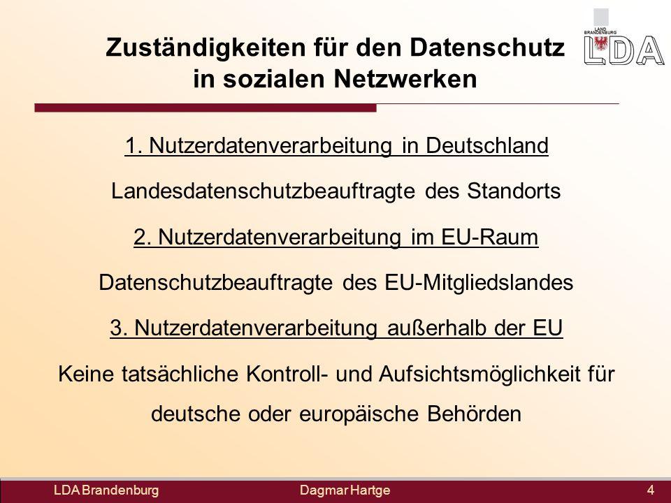 Dagmar Hartge Zuständigkeiten für den Datenschutz in sozialen Netzwerken 1. Nutzerdatenverarbeitung in Deutschland Landesdatenschutzbeauftragte des St
