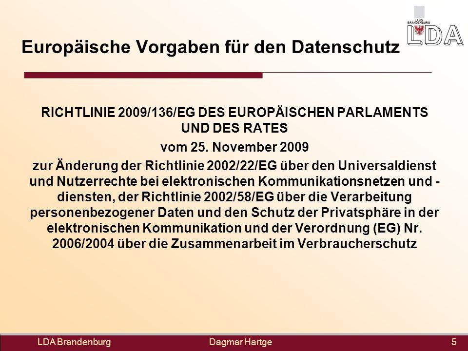 Dagmar Hartge Europäische Vorgaben für den Datenschutz RICHTLINIE 2009/136/EG DES EUROPÄISCHEN PARLAMENTS UND DES RATES vom 25. November 2009 zur Ände