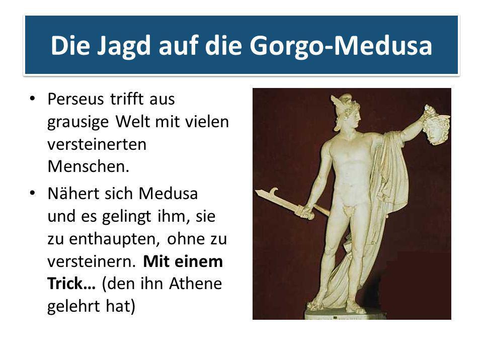 Die Jagd auf die Gorgo-Medusa Perseus trifft aus grausige Welt mit vielen versteinerten Menschen. Nähert sich Medusa und es gelingt ihm, sie zu enthau