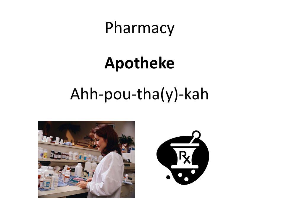 Apotheke Pharmacy Ahh-pou-tha(y)-kah