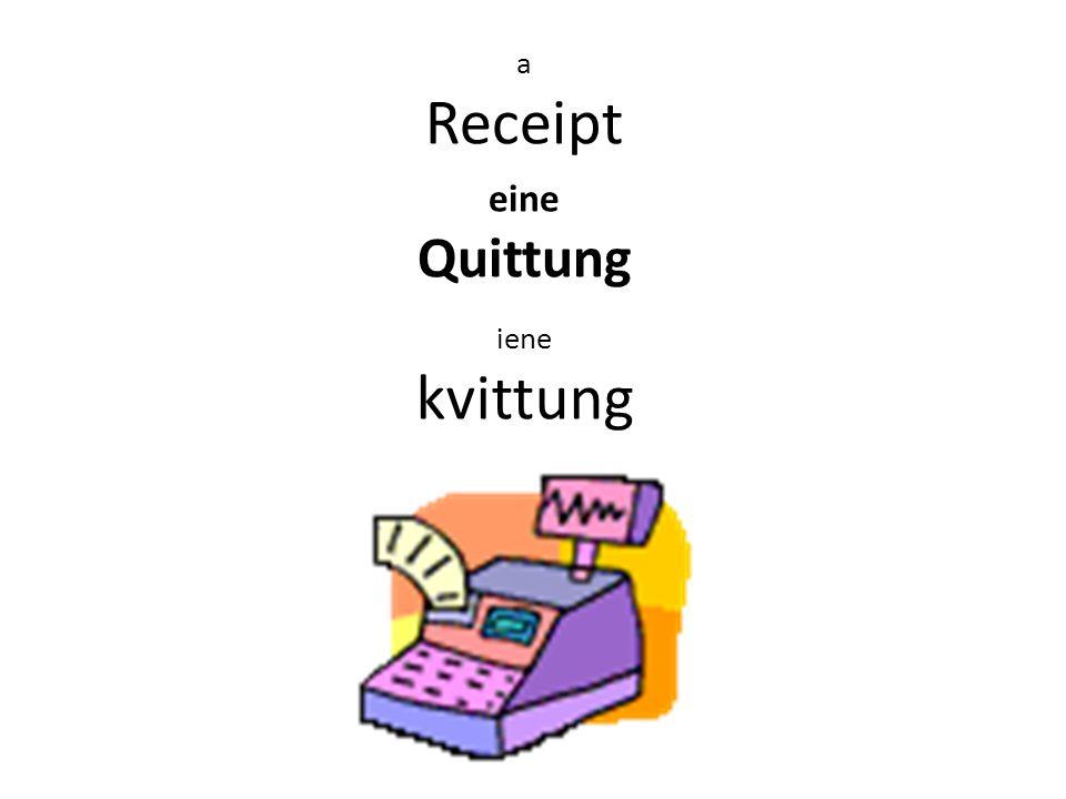 eine Quittung a Receipt iene kvittung