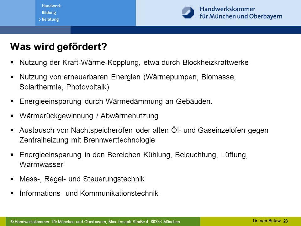 © Handwerkskammer für München und Oberbayern, Max-Joseph-Straße 4, 80333 München 23 Was wird gefördert.
