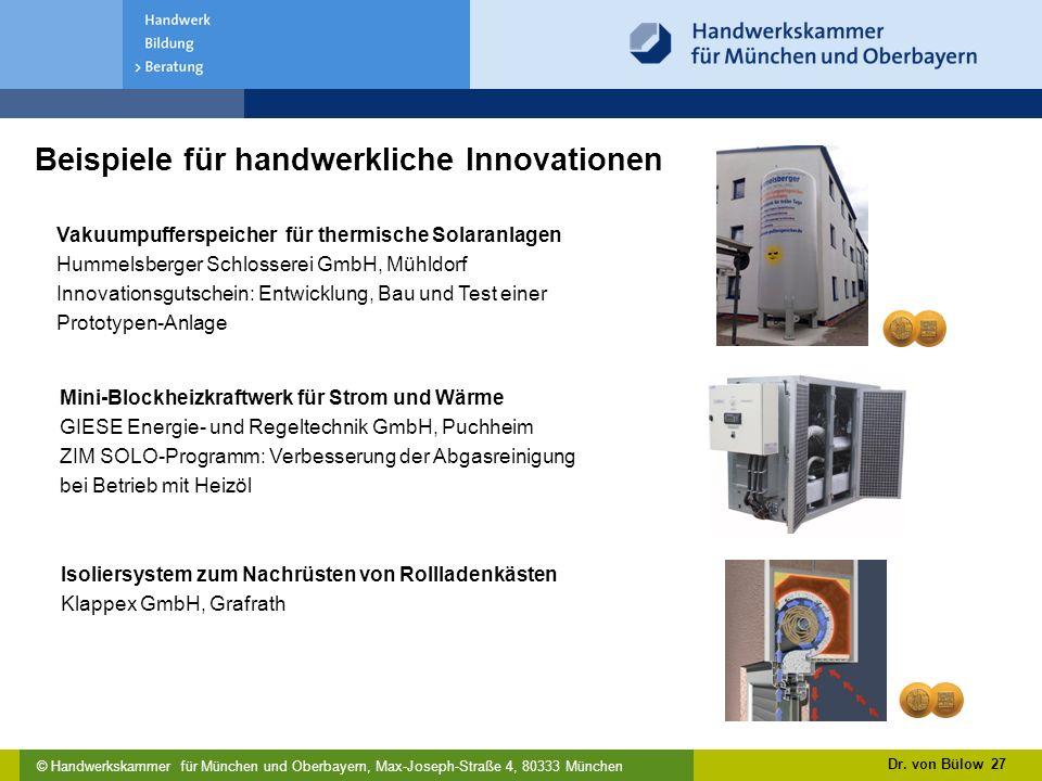 © Handwerkskammer für München und Oberbayern, Max-Joseph-Straße 4, 80333 München Beispiele für handwerkliche Innovationen Dr.