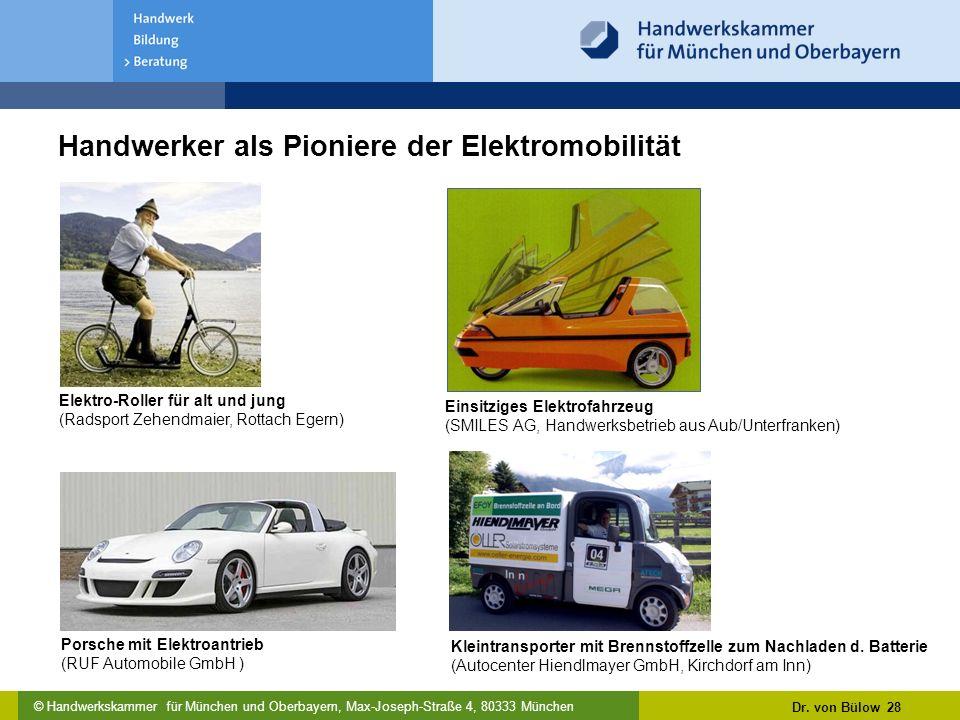 © Handwerkskammer für München und Oberbayern, Max-Joseph-Straße 4, 80333 München Handwerker als Pioniere der Elektromobilität Dr.
