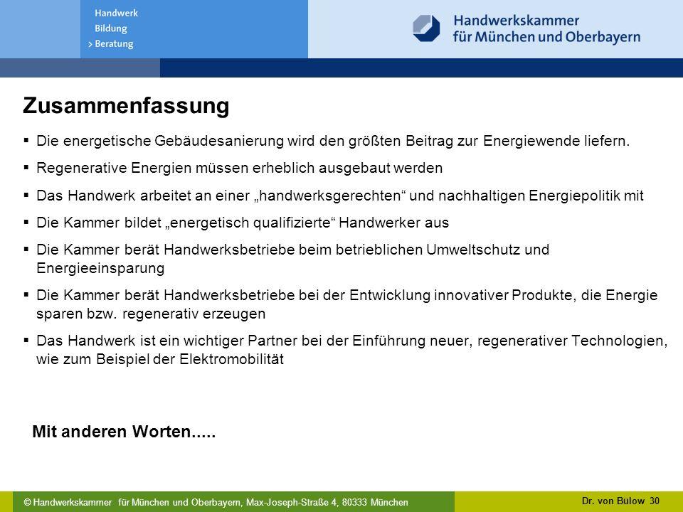 © Handwerkskammer für München und Oberbayern, Max-Joseph-Straße 4, 80333 München Zusammenfassung Die energetische Gebäudesanierung wird den größten Beitrag zur Energiewende liefern.