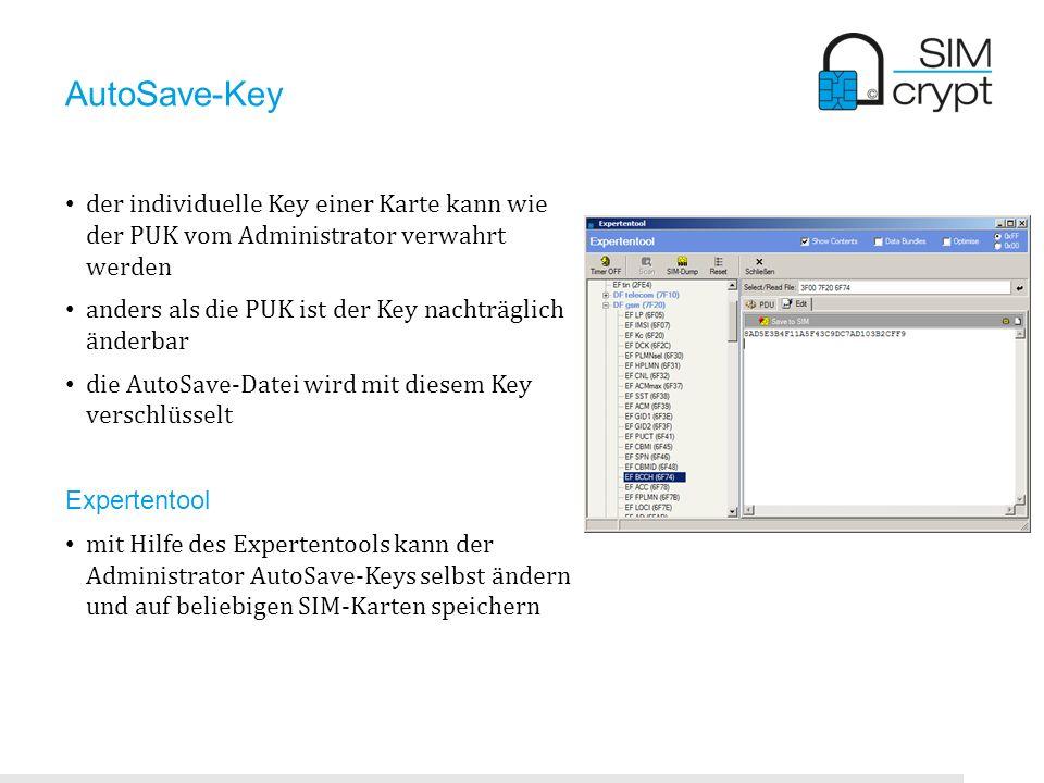 AutoSave-Key der individuelle Key einer Karte kann wie der PUK vom Administrator verwahrt werden anders als die PUK ist der Key nachträglich änderbar