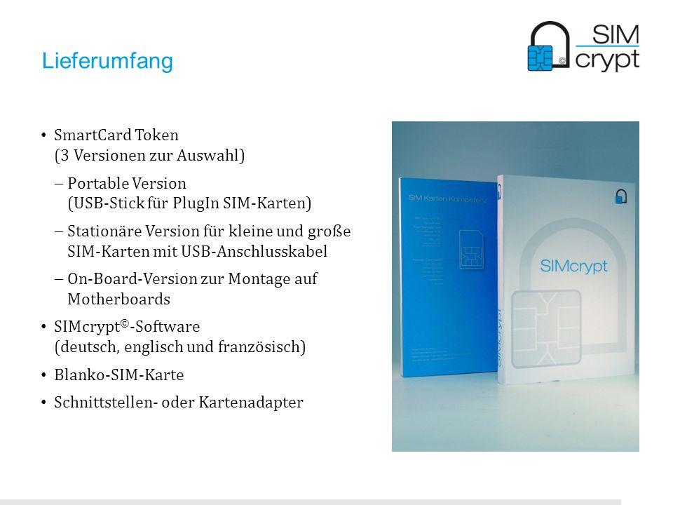 Lieferumfang SmartCard Token (3 Versionen zur Auswahl) Portable Version (USB-Stick für PlugIn SIM-Karten) Stationäre Version für kleine und große SIM-