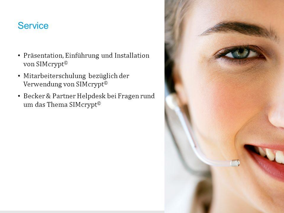 Service Präsentation, Einführung und Installation von SIMcrypt © Mitarbeiterschulung bezüglich der Verwendung von SIMcrypt © Becker & Partner Helpdesk