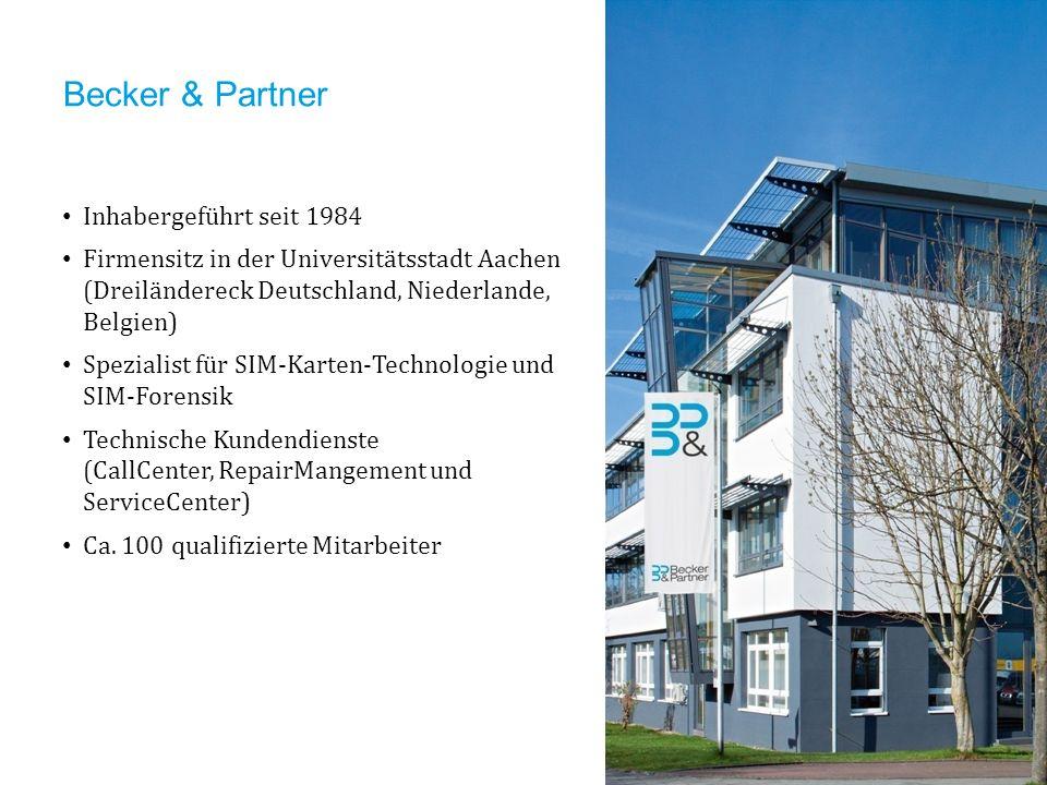 Becker & Partner Inhabergeführt seit 1984 Firmensitz in der Universitätsstadt Aachen (Dreiländereck Deutschland, Niederlande, Belgien) Spezialist für