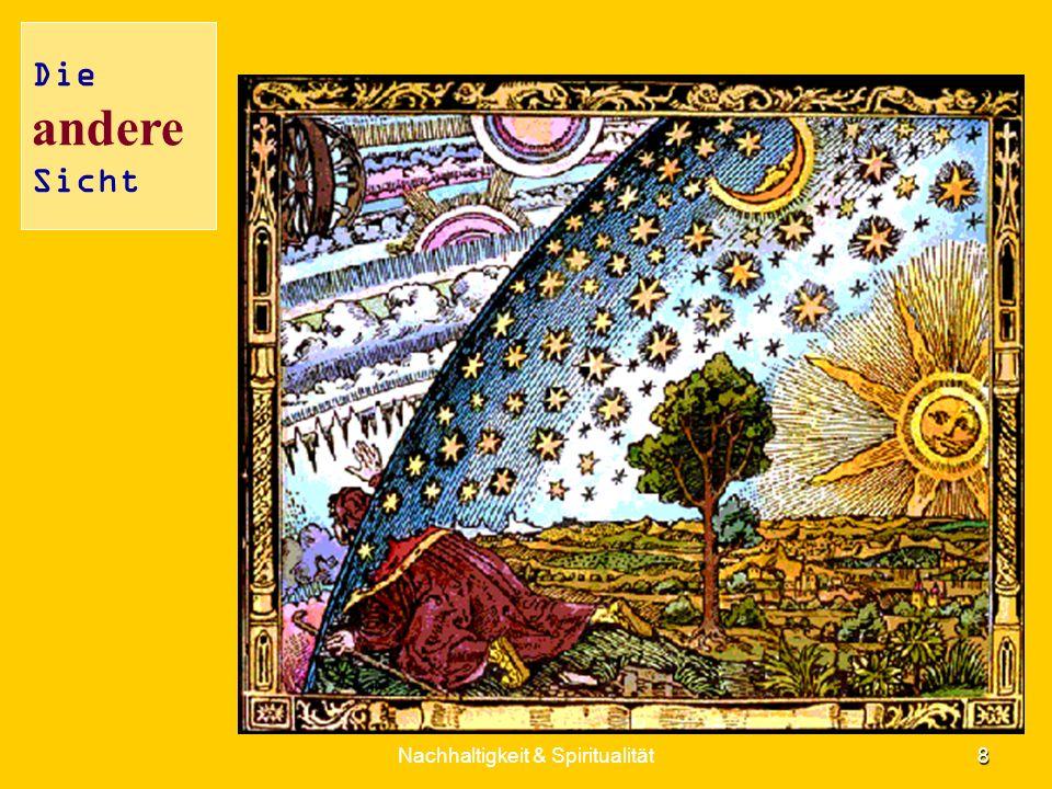 Spirituali tät Die Vierte Dimension der Nachhaltigkeit Nachhaltigkeit & Spiritualität 9 Ökonomie Sozial es Ökolog ie