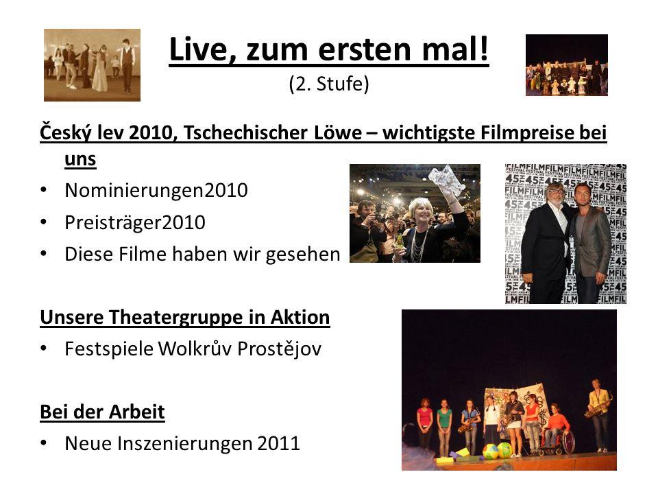 Live, zum ersten mal.(2.