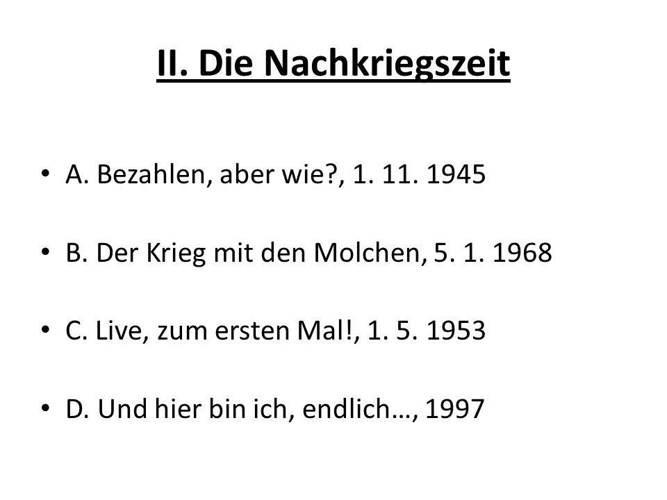 II.Die Nachkriegszeit A. Bezahlen, aber wie?, 1. 11.