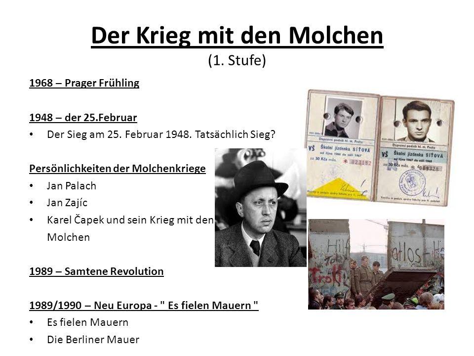Der Krieg mit den Molchen (1.Stufe) 1968 – Prager Frühling 1948 – der 25.Februar Der Sieg am 25.