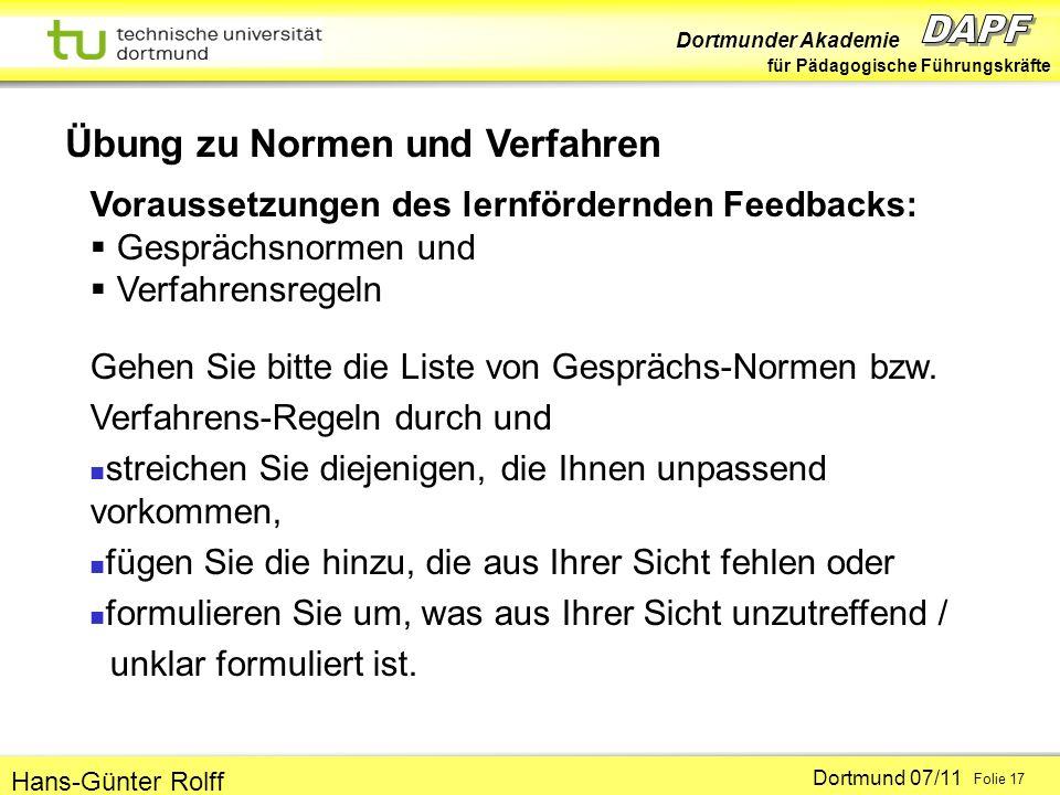Dortmunder Akademie für Pädagogische Führungskräfte Dortmund 07/11 Folie 17 Hans-Günter Rolff Übung zu Normen und Verfahren Voraussetzungen des lernfö