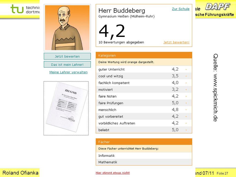 Dortmunder Akademie für Pädagogische Führungskräfte Dortmund 07/11 Folie 27 Hans-Günter Rolff Quelle: www.spickmich.de Roland Ofianka