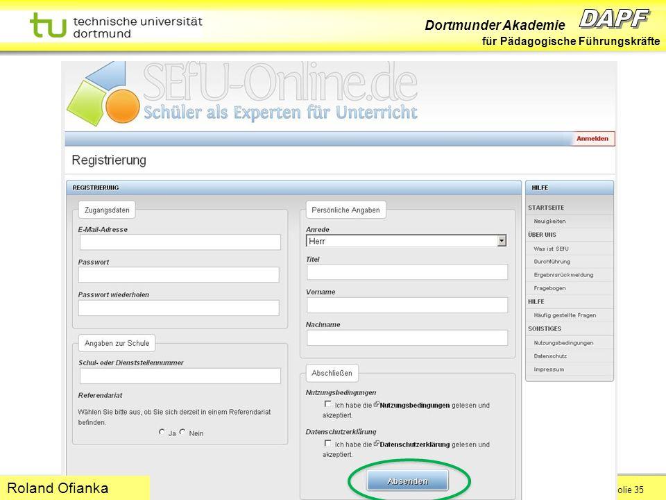 Dortmunder Akademie für Pädagogische Führungskräfte Dortmund 07/11 Folie 35 Hans-Günter Rolff Roland Ofianka