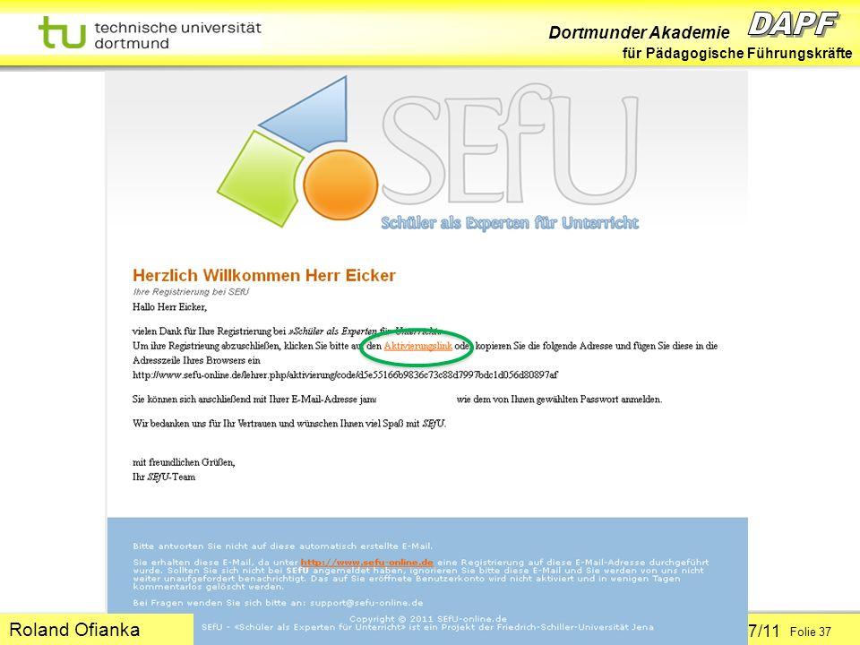 Dortmunder Akademie für Pädagogische Führungskräfte Dortmund 07/11 Folie 37 Hans-Günter Rolff Roland Ofianka