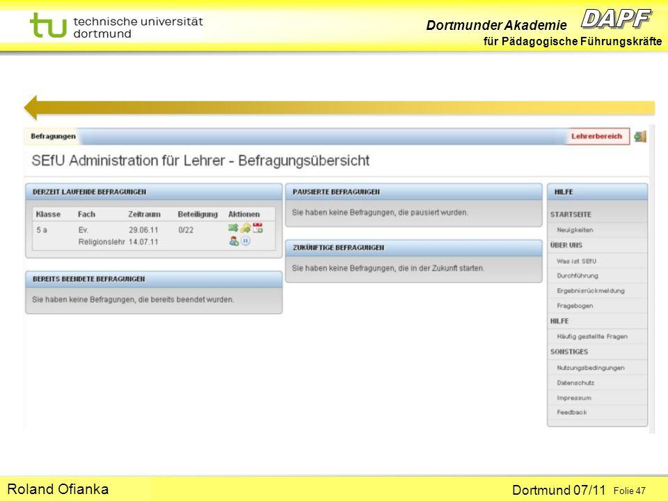 Dortmunder Akademie für Pädagogische Führungskräfte Dortmund 07/11 Folie 47 Hans-Günter Rolff Roland Ofianka