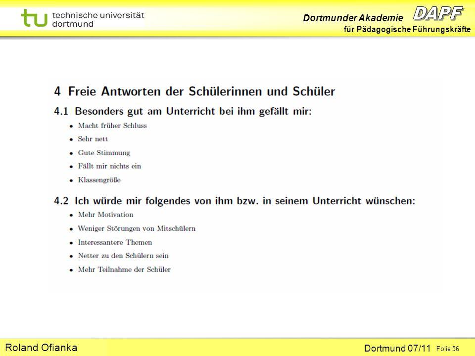 Dortmunder Akademie für Pädagogische Führungskräfte Dortmund 07/11 Folie 56 Hans-Günter Rolff Roland Ofianka