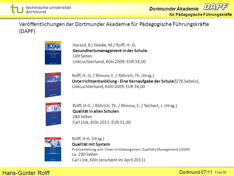 Dortmunder Akademie für Pädagogische Führungskräfte Dortmund 07/11 Folie 98 Hans-Günter Rolff Harazd, B./ Gieske, M./ Rolff, H.-G. Gesundheitsmanageme