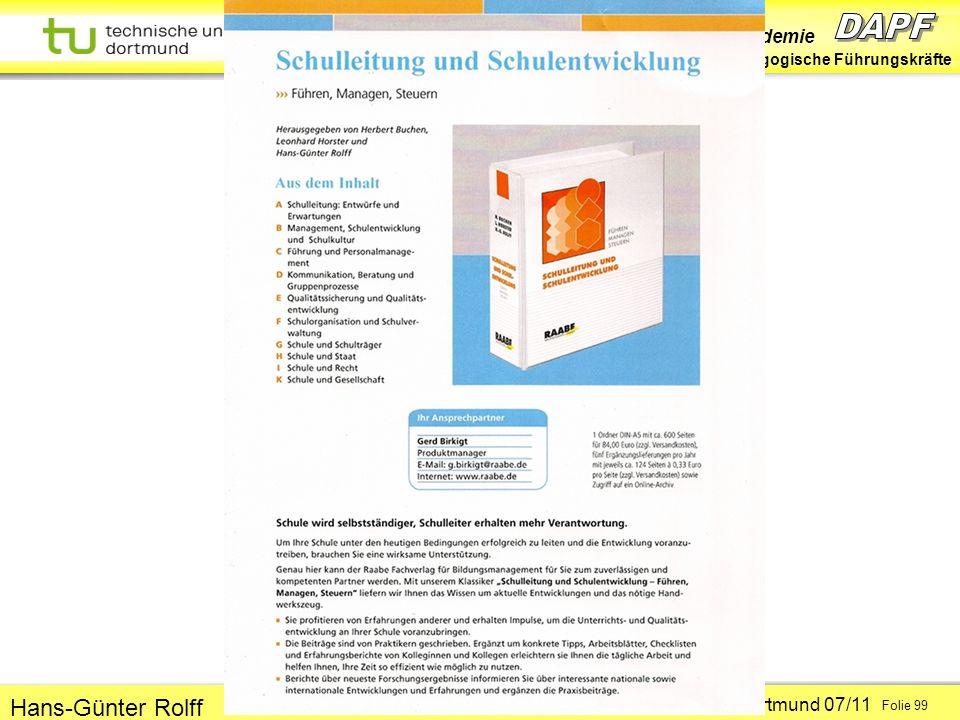 Dortmunder Akademie für Pädagogische Führungskräfte Dortmund 07/11 Folie 99 Hans-Günter Rolff