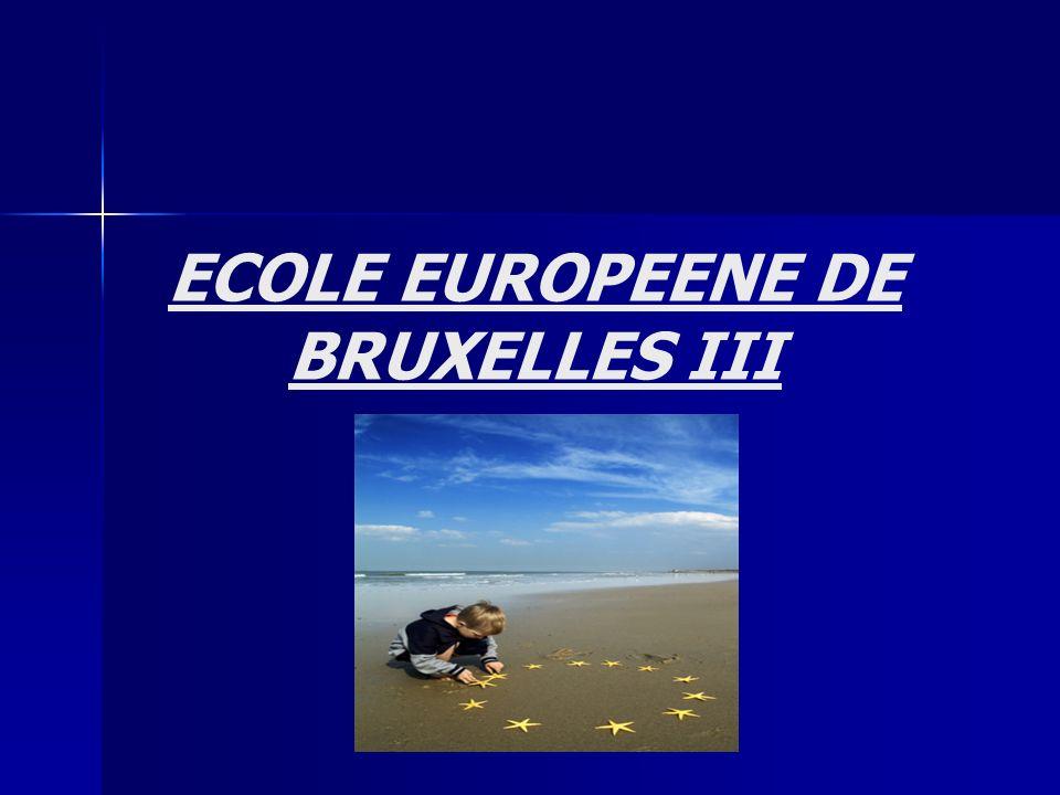 ECOLE EUROPEENE DE BRUXELLES III