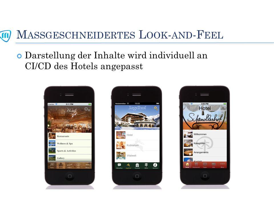 M ASSGESCHNEIDERTES L OOK - AND -F EEL Darstellung der Inhalte wird individuell an CI/CD des Hotels angepasst