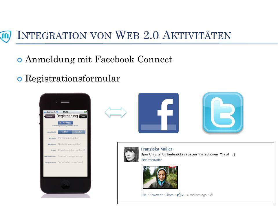 I NTEGRATION VON W EB 2.0 A KTIVITÄTEN Anmeldung mit Facebook Connect Registrationsformular