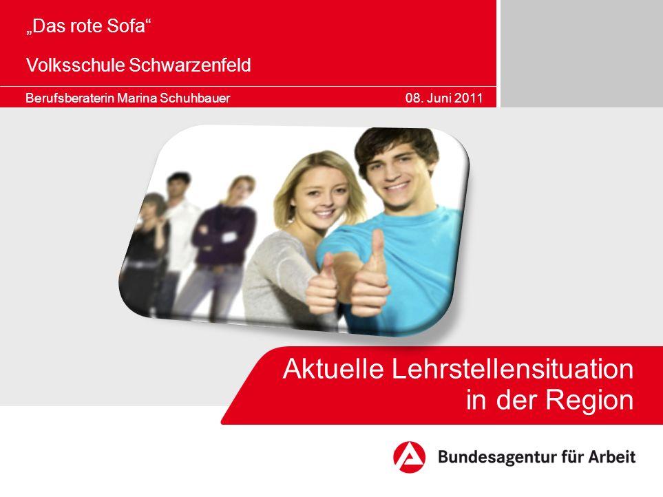 Bildrahmen (Bild in Masterfolie einfügen) Aktuelle Lehrstellensituation in der Region Das rote Sofa Volksschule Schwarzenfeld Berufsberaterin Marina Schuhbauer 08.