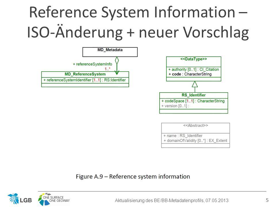 5 Reference System Information – ISO-Änderung + neuer Vorschlag Aktualisierung des BE/BB-Metadatenprofils, 07.05.2013