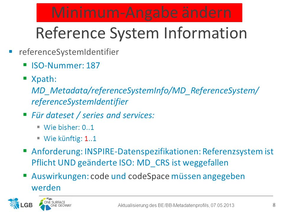 referenceSystemIdentifier ISO-Nummer: 187 Xpath: MD_Metadata/referenceSystemInfo/MD_ReferenceSystem/ referenceSystemIdentifier Für dateset / series an