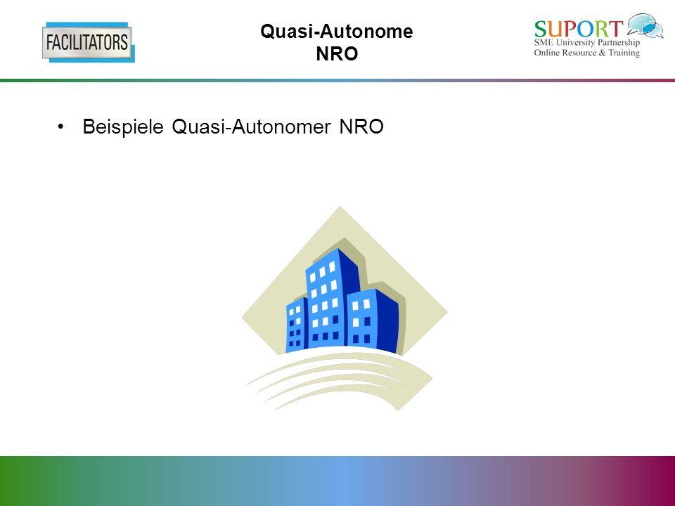 Quasi-Autonome NRO Beispiele Quasi-Autonomer NRO