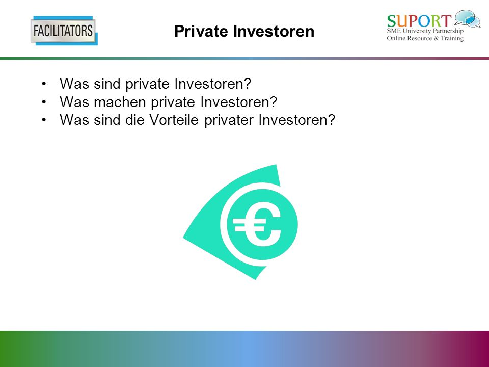 Private Investoren Was sind private Investoren? Was machen private Investoren? Was sind die Vorteile privater Investoren?