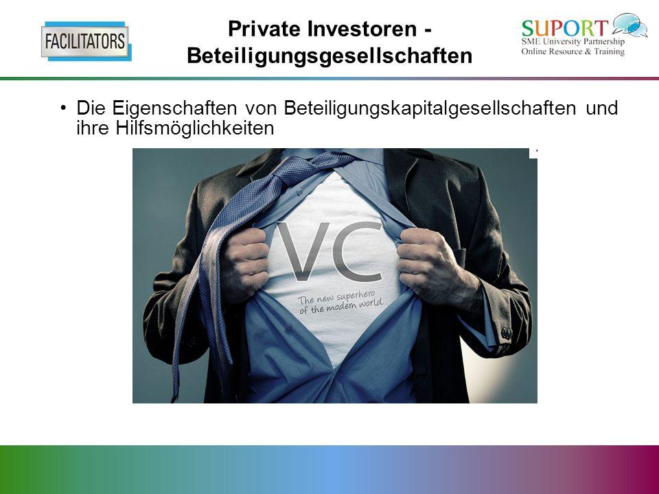 Private Investoren - Beteiligungsgesellschaften Die Eigenschaften von Beteiligungskapitalgesellschaften und ihre Hilfsmöglichkeiten