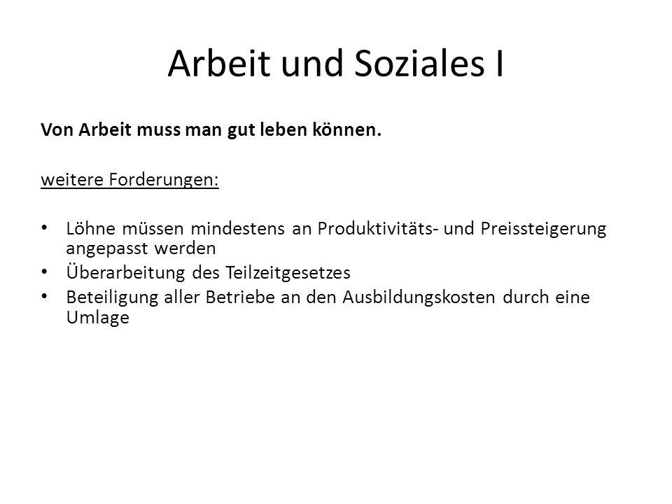 Arbeit und Soziales I Von Arbeit muss man gut leben können.