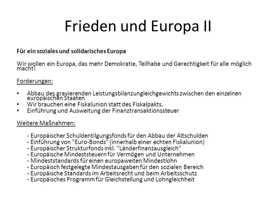 Frieden und Europa II Für ein soziales und solidarisches Europa Wir wollen ein Europa, das mehr Demokratie, Teilhabe und Gerechtigkeit für alle möglich macht.