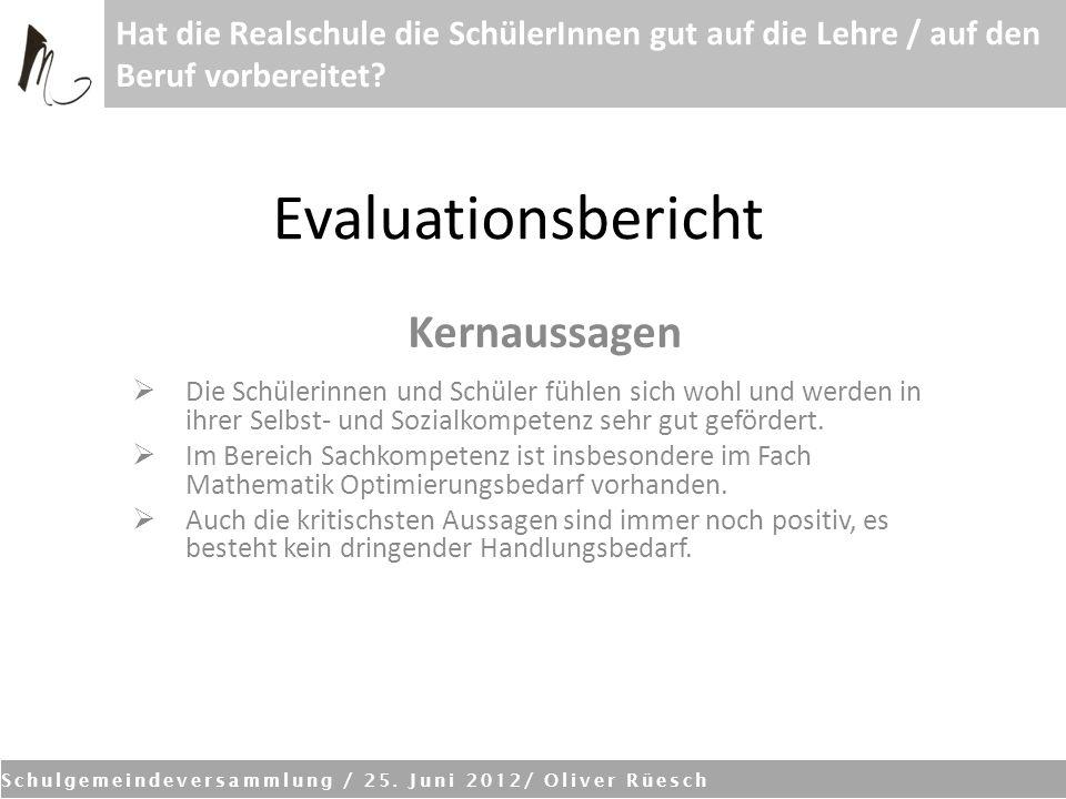 Evaluationsbericht Kernaussagen Die Schülerinnen und Schüler fühlen sich wohl und werden in ihrer Selbst- und Sozialkompetenz sehr gut gefördert. Im B