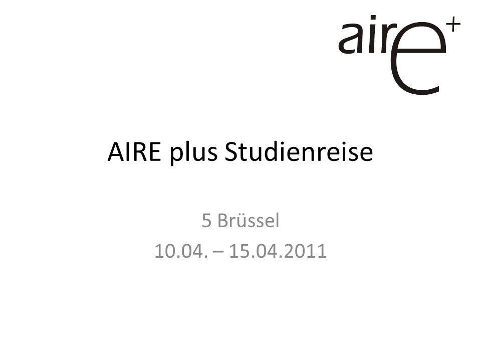 AIRE plus Studienreise 5 Brüssel 10.04. – 15.04.2011