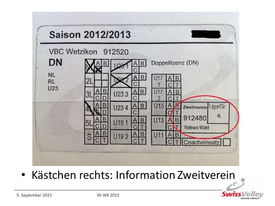 Kästchen rechts: Information Zweitverein 5. September 2013SR WK 2013