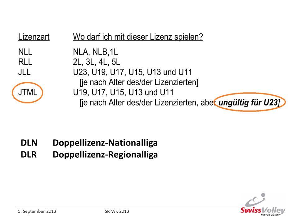 5. September 2013SR WK 2013 DLN Doppellizenz-Nationalliga DLR Doppellizenz-Regionalliga