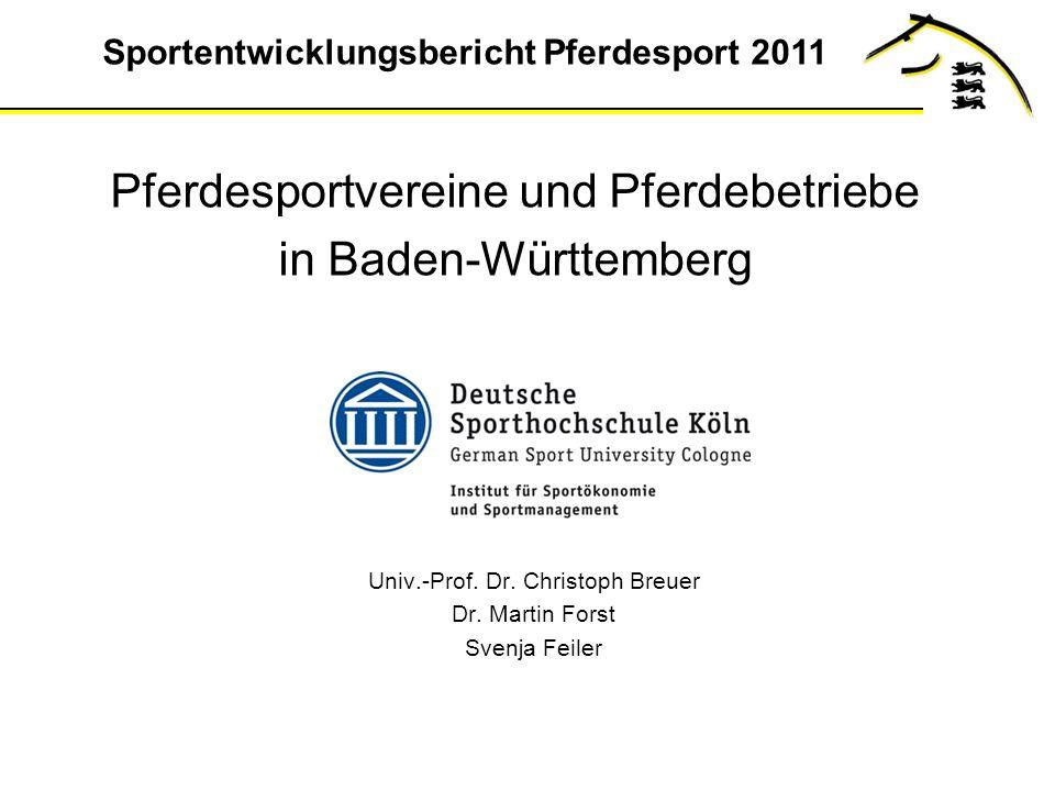 Sportentwicklungsbericht Pferdesport 2011 Pferdesportvereine und Pferdebetriebe in Baden-Württemberg Univ.-Prof.