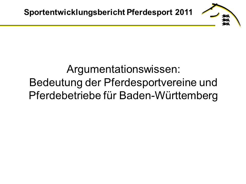 Sportentwicklungsbericht Pferdesport 2011 Argumentationswissen: Bedeutung der Pferdesportvereine und Pferdebetriebe für Baden-Württemberg