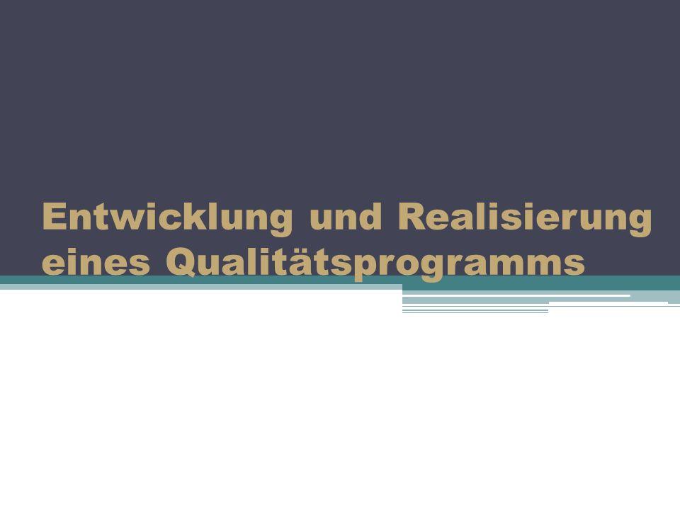 Entwicklung und Realisierung eines Qualitätsprogramms