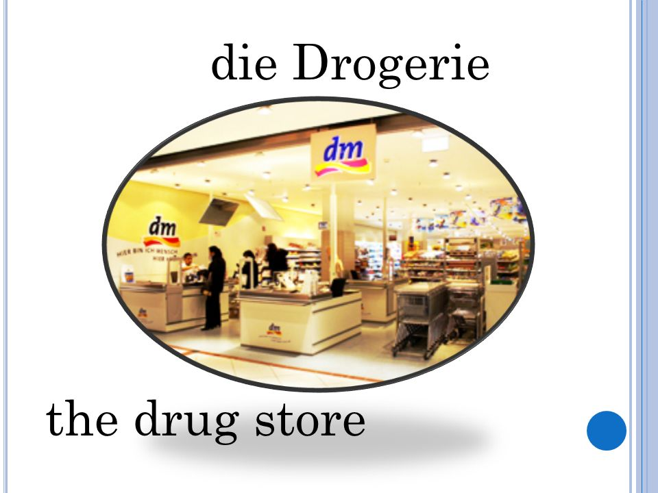 die Drogerie the drug store