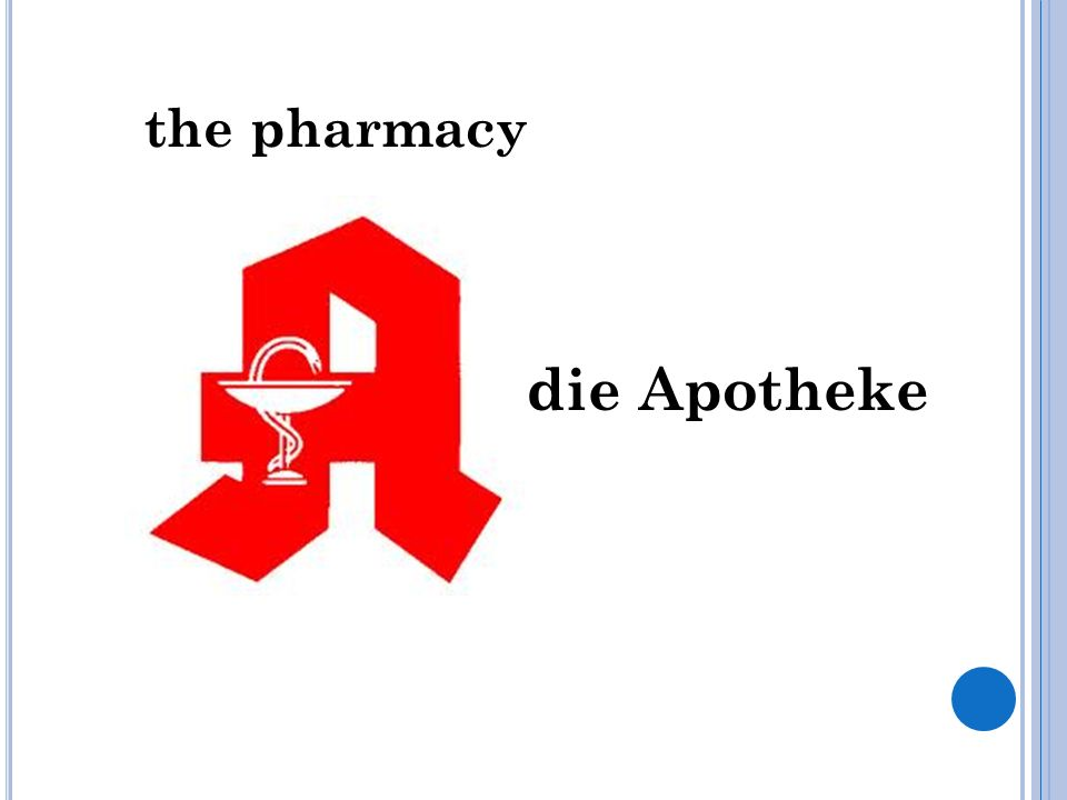the pharmacy die Apotheke