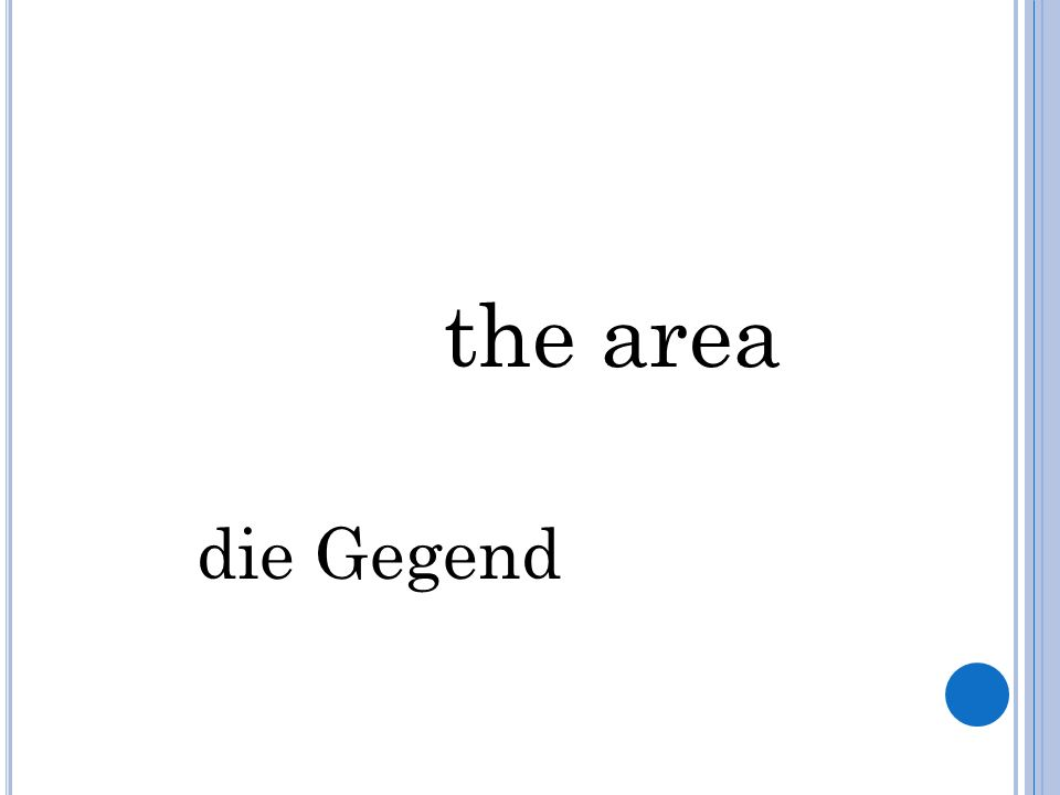 the area die Gegend